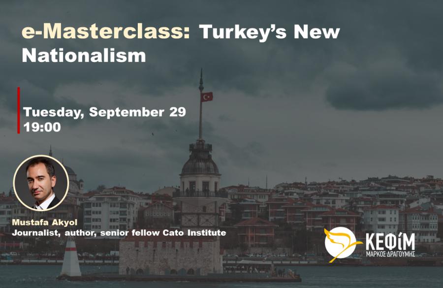 e-Masterclass with Mustafa Akyol | Turkey's New Nationalism